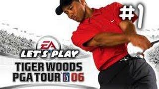 Let's Play - Tiger Woods PGA Tour '06