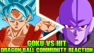 Dragon ball super: goku vs hit community reactions! how will this battle end? how strong is hit?