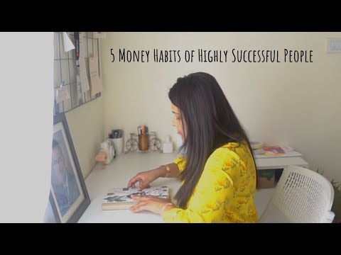5 Money Habits of Highly Successful People   5 Financial Habits of Millionaires that We Should Learn