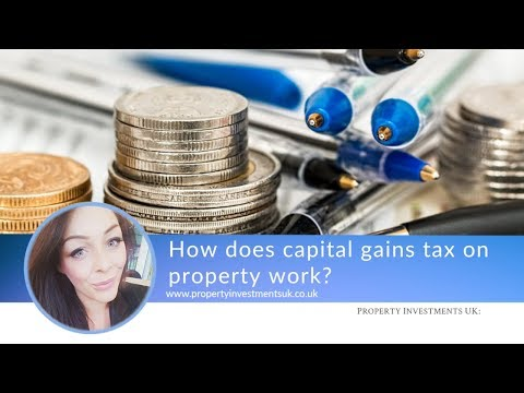 How Does Capital Gains Tax On Property Work?