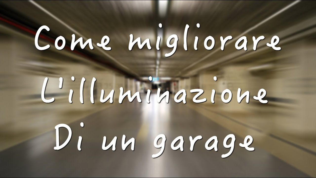 Plafoniere Per Garage : L illuminazione del garage youtube