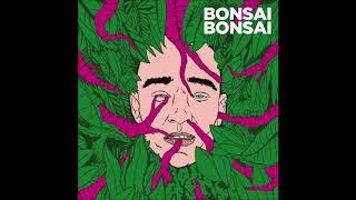 Bonsai Bonsai - Question (OFFICIAL AUDIO)