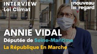 Annie Vidal - Loi Climat et le métier de député