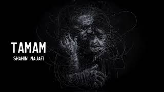 Shahin Najafi - Tamam تمام - شاهین نجفی