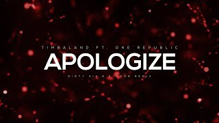Timbaland Apologize Ft One Republic DIRTY SIX K Noob Remix