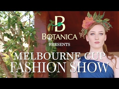 The Botanica Melbourne Cup Fashion Show 2016