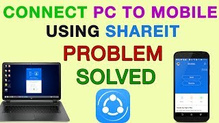 Solved Share it Pc to Mobile Connection Problem   Shareit Best Solution
