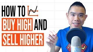 How To Buy High And Sell Higher (My Secret Technique)
