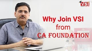 Why should You Join VSI from CA Foundation Course Level, Watch till Last