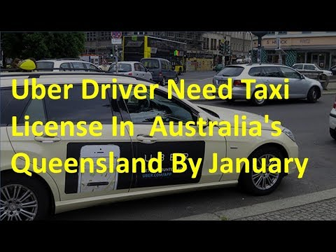 Uber Diver Need Taxi Licence in Australia's Queensland by January