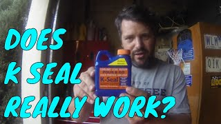 Can K SEAL actually fix leaks and Head Gasket issues?