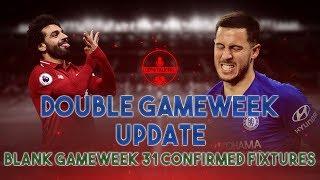 FPL DOUBLE GAMEWEEK UPDATE | BLANK GAMEWEEK 31 FIXTURES CONFIRMED | Fantasy Premier League 2018/19