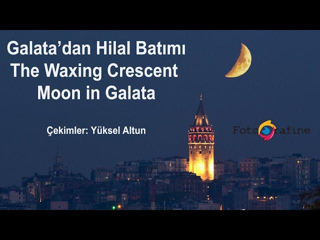 Uzun pozlama, Gece ve Galata'dan Hilal batımı çekimi atölyesi / The Waxing Crescent Moon in Galata