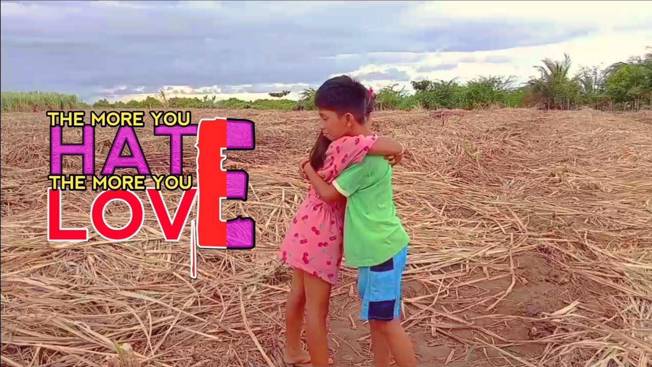 Download The More You Hate The More You Love (Full Movie)