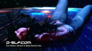 「GO When / Drum 'n' Bass Remix Ver.」d-elf.com プロモーション用デモ thumbnail