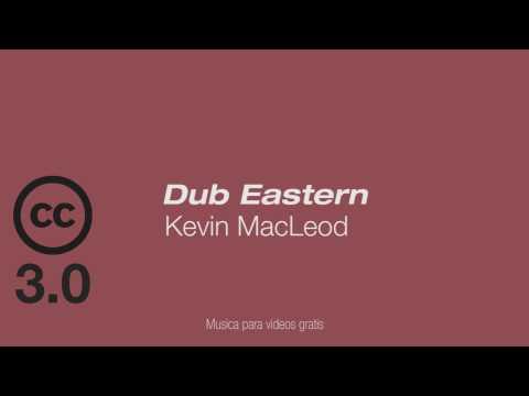"""dub-eastern""""-kevin-macleod-musica-gratis-para-videos-cc-3.0"""