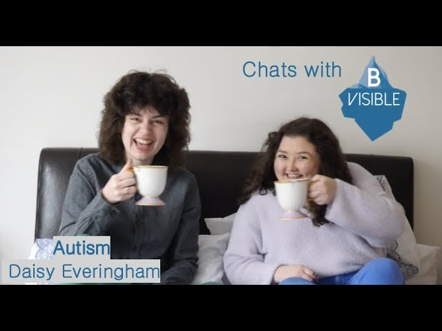 Chats with BVisible - Daisy, Autism