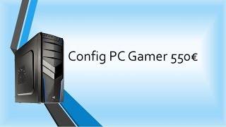 Config PC Gamer à 550€ [Sous titrage disponible]