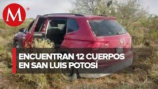 Encuentran doce cadáveres en San Luis Potosí