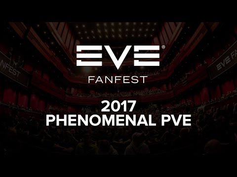 EVE Fanfest 2017 - Phenomenal PvE
