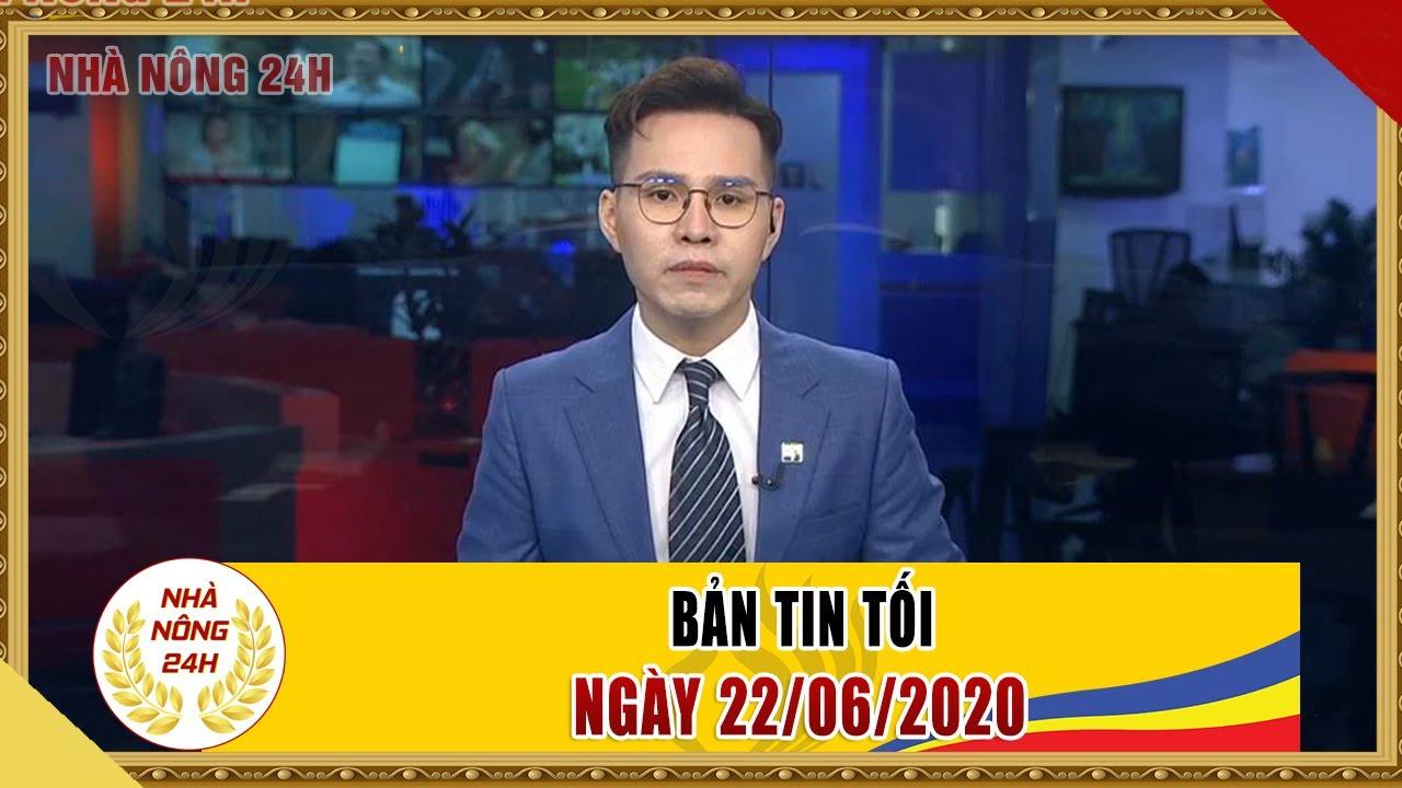 Bản tin tối ngày 22/06/2020 | Giá vàng hôm nay | Tin tức Việt Nam mới nhất |  Tin tức 24h Nhà nông