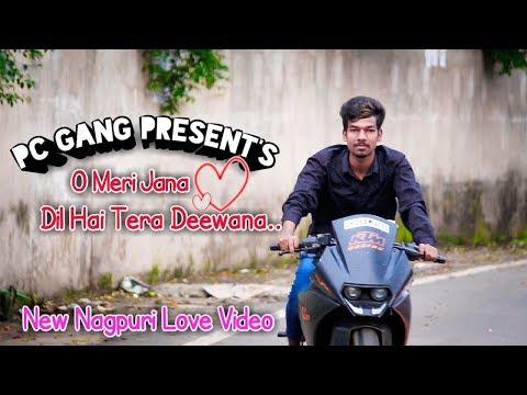 O Meri Jana Dil Hai Tera Deewana || New Nagpuri Love Video Song || PC GANG