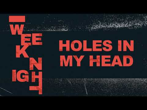 """Weeknight - """"Holes In My Head"""" (Official Audio) Mp3"""