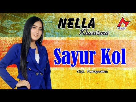 Free Download Nella Kharisma - Sayur Kol [official] Mp3 dan Mp4