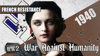 Vive la Résistance! well, not really... French Resistance 1940 - WW2 - War Against Humanity 007