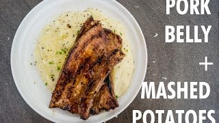 Pork Belly and Mashed Potatoes
