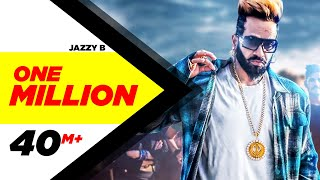 One Million (Full ) | Jazzy B ft. DJ Flow | Latest Punjabi Song 2018 | Speed Records