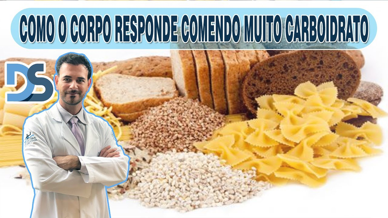COMO O CORPO RESPONDE COMENDO MUITO CARBOIDRATO