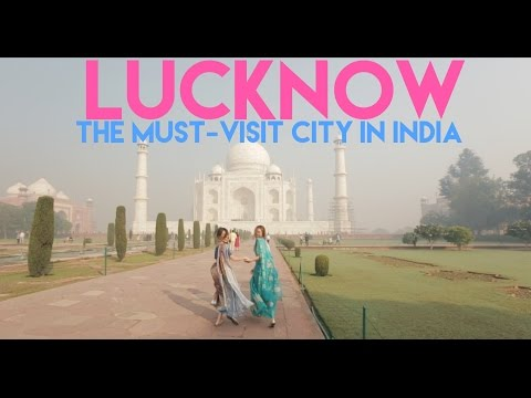 Lucknow - The MUST-VISIT City of India  - Smart Travels: Episode 14