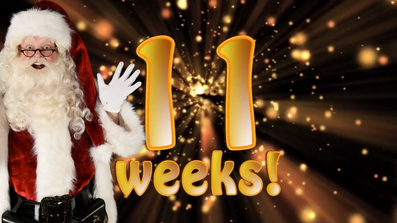 the real santa claus 11 weeks to christmas santas christmas countdown