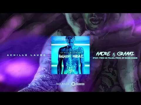 Achille Lauro - Amore & Grammi feat. Fred De Palma (Prod. By Boss Doms)