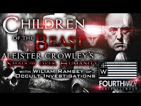 Children of the Beast: Aleister Crowley's Shadow Over Humanity with William Ramsey