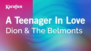 Karaoke A Teenager In Love - Dion And The Belmonts *