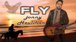 Fly🕊️- Jonny Houlihan [Lyrics]🔛Subtitles
