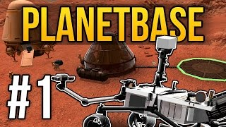 Planetbase Gameplay - Ep. 1 - SPACE COLONY ★ Let