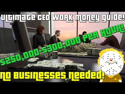 GTA Ultimate CEO Work Money Guide Easy $250,000-$300,000 Per Hour
