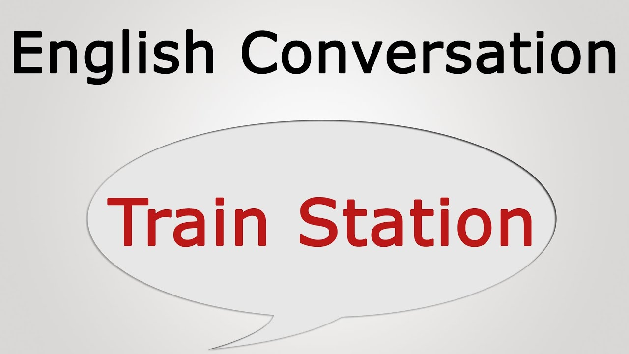 Learn English Conversation Train Station  Youtube