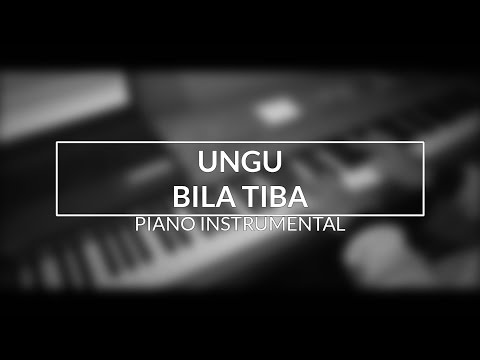Ungu - Bila Tiba (Piano Instrumental Cover)