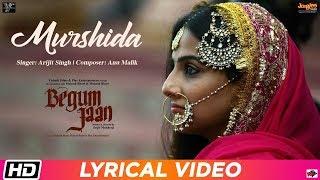 Murshida | Lyrical | Begum Jaan | Arijit Singh | Anu Malik | Vidya Balan | Srijit Mukherji