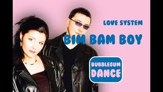 Bim Bam Boy | Love System