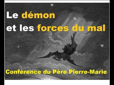 « Le démon et les forces du mal », conférence du Père Pierre-Marie