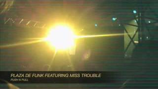 "Plaza De Funk *Ft* Miss Trouble ""Push"