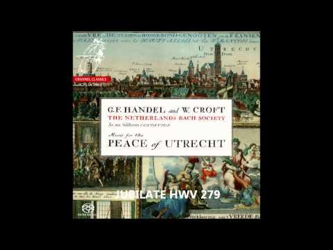 G.F. Handel Te Deum HWV 278, Jubilate HWV 279 (Music for the Peace of Utrecht 1713)