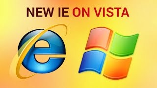How to Download the Latest Version of Internet Explorer for Vista
