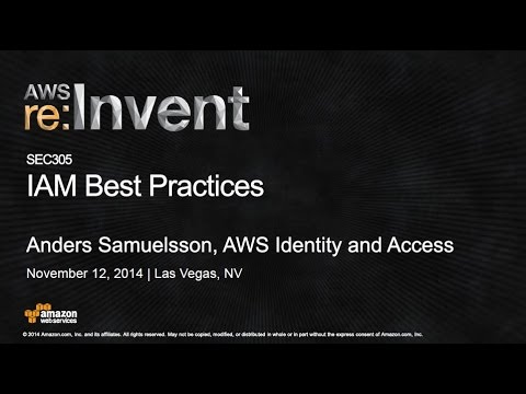 AWS re:Invent 2014 | (SEC305) IAM Best Practices