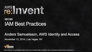 AWS re:Invent 2014 | (SEC305) IAM Best Practices
